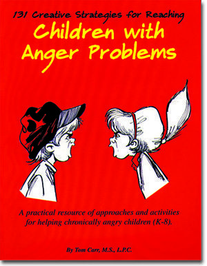 131-Creative-Strategies-for-Reaching-Children-with-Anger-Problems-by-Tom-Carr