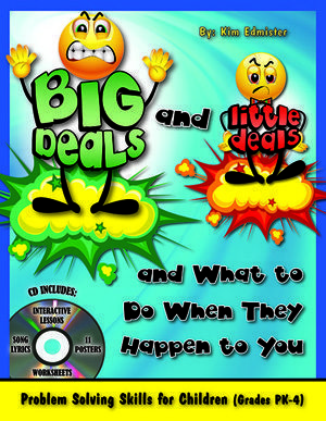 Big Deals and Little Deals and What to do When They Happen to You by Kim Edminster