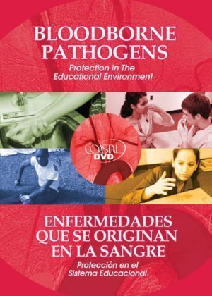 Bloodborne Pathogens: Protection In The Educational Environment – Handbook
