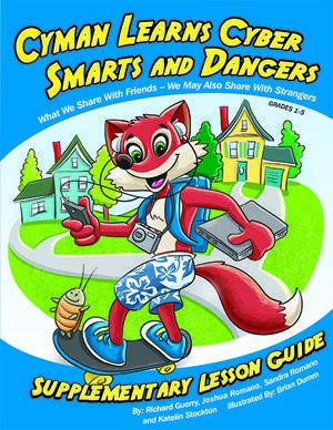 Cyman Learns Cyber Smarts and Dangers by Richard Guerry