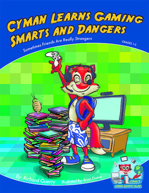 Cyman Learns Gaming Smarts and Dangers by Richard Guerry, Cyman Learns Gaming Smarts and Dangers by Richard Guerry
