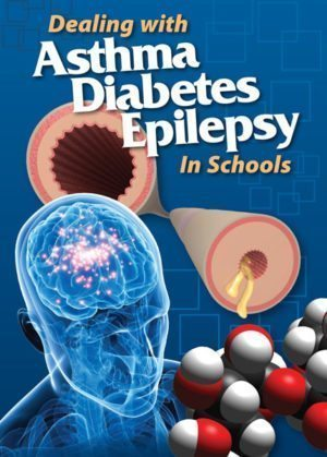 Dealing With Asthma, Diabetes & Epilepsy In Schools