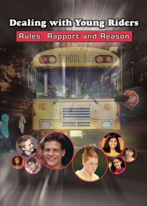 Dealing With Young Riders: Rules, Rapport & Reason – DVD