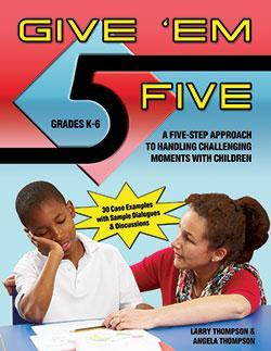 give-em-five-a-five-step-approach-for-handling-challenging-moments-with-children-by-larry-thompson-and-angela-thompson