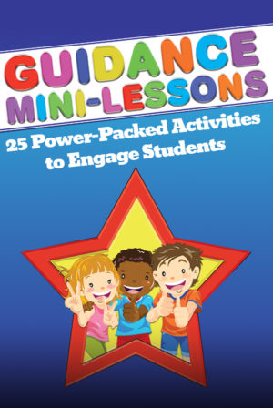 Guidance Mini-Lessons: 25 Power-Packed Activities to Engage Student Webinar