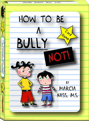 How to be a Bully… NOT! Card Game by Marcia Nass
