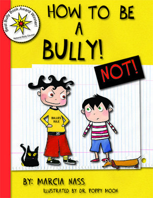 How to be a Bully… NOT! by Marcia Nass