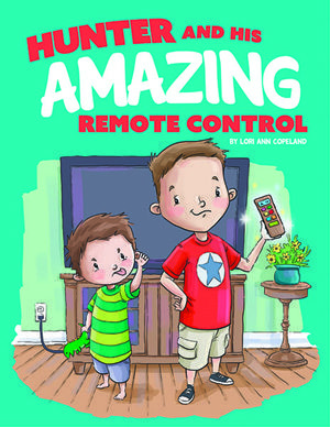 Hunter and His Amazing Remote Control by Lori Copeland