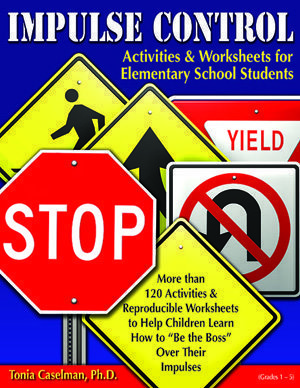 Impulse Control Activities & Worksheets for Elementary Students with CD by Tonia Caselman