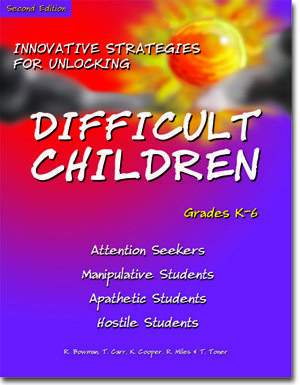 Innovative Strategies for Unlocking Difficult Children by Robert P. Bowman, Kathy Cooper, Ron Miles, Tom Carr & Tommie Toner
