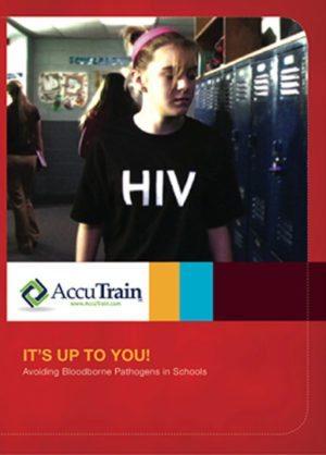 It's Up to You: Avoiding Bloodborne Pathogens in Schools – Handbook