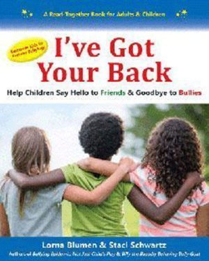I've Got Your Back: Help Children Say Hello to Friends and Goodbye to Bullies by Lorna Blumen