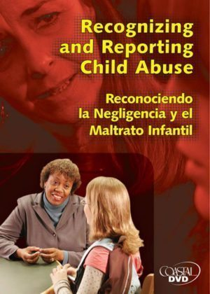Recognizing And Reporting Child Abuse – DVD