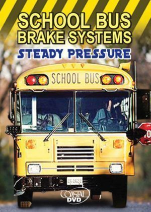 School Bus Brake Systems: Steady Pressure – DVD