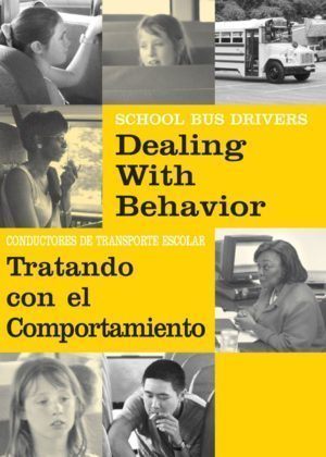 School Bus Drivers: Dealing with Behavior – Handbook