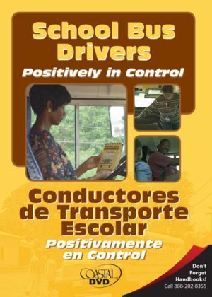School Bus Drivers: Positively in Control – Handbook
