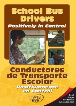 School Bus Drivers: Positively in Control – Handbook