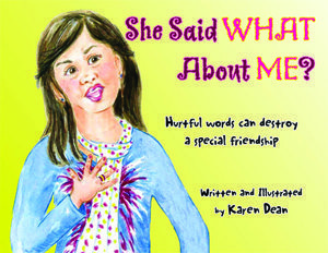 She Said What About Me? by Karen Dean