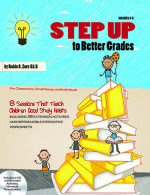 Step Up to Better Grades by Robin S. Zorn