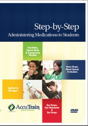 Step-by-Step: Administering Medications to Students – DVD
