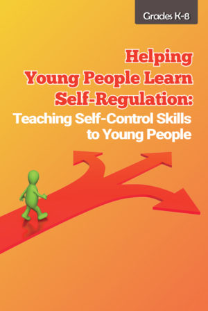 Webinar: Self-Regulation: Teaching Self-Control Skills to Young People