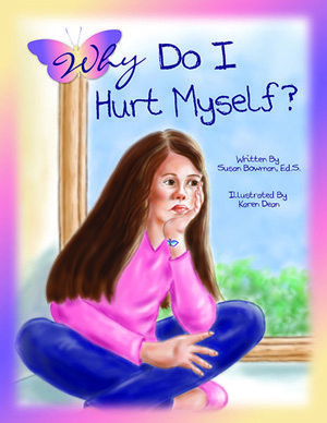 Why Do I Hurt Myself by Susan Bowman