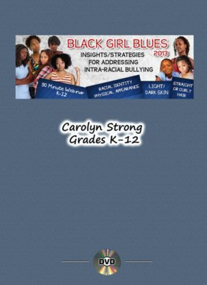Black Girl Blues: Insights for Addressing Intra-Racial Bullying Webinar