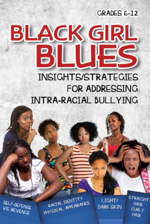 Webinar: Black Girl Blues: Insights for Addressing Intra-Racial Bullying