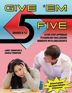 give-em-five-a-five-step-approach-for-handling-challenging-moments-with-adolescents-by-larry-thompson-and-angela-thompson