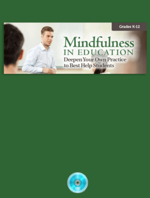 Mindfulness in Education: Deepen Your Practice Webinar