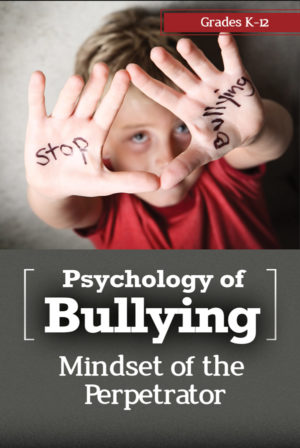 Webinar: Psychology of Bullying: Mindset of the Perpetrator