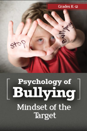 Webinar: Psychology of Bullying: Mindset of the Target