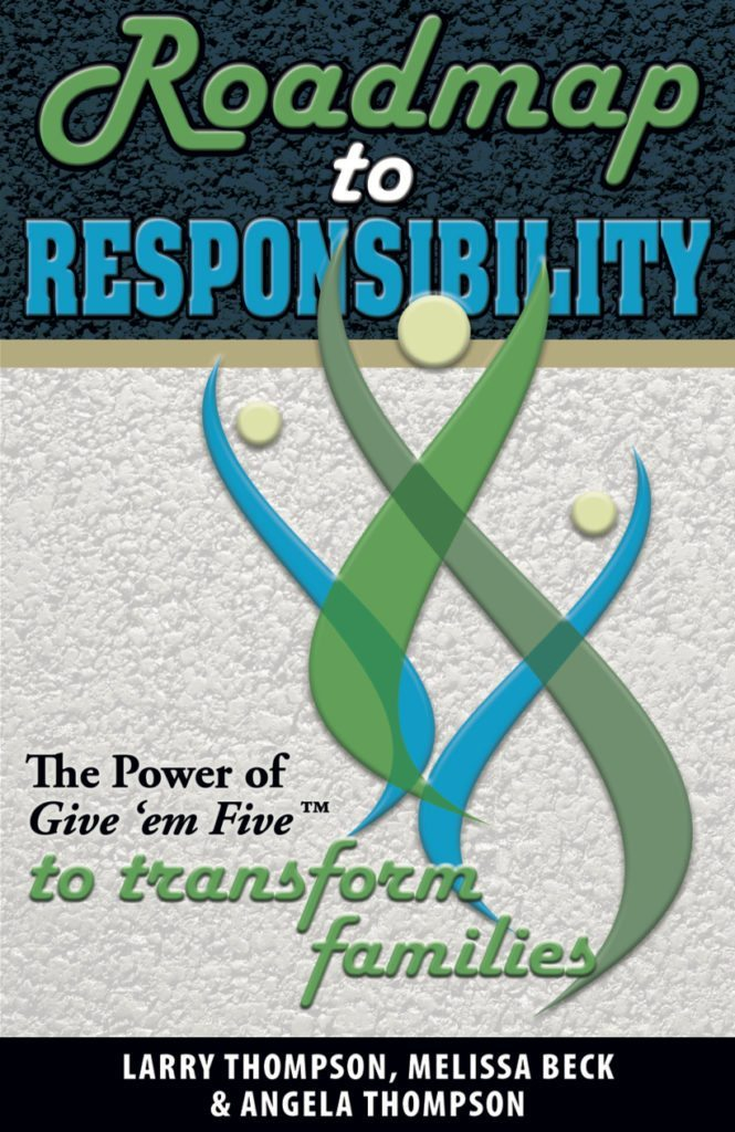Roadmap To Responsibility The Power Of Give Em Five Transform Families