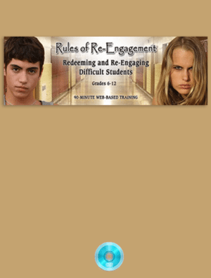 Rules of Re-engagement: Redeeming & Re-engaging Difficult Students Webinar
