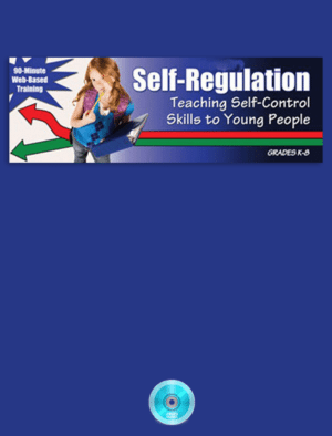 Self-Regulation: Teaching Self-Control Skills to Young People Webinar