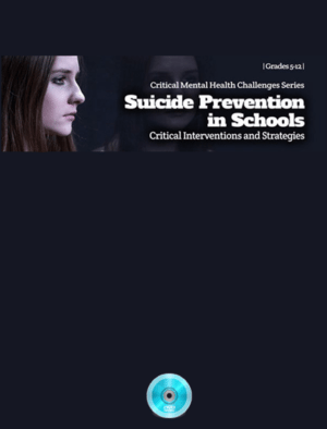 Webinar: Suicide Prevention in Schools: Critical Interventions and Strategies