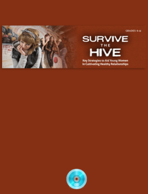 Survive the Hive: Strategies to Aid Young Women in Cultivating Healthy Relationships Webinar