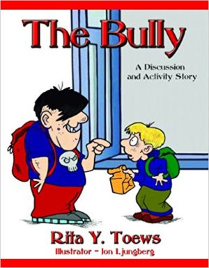 The Bully by Rita Toews