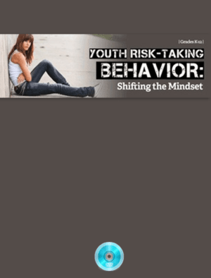 Webinar: Youth Risk-Taking Behavior: Shifting the Mindset