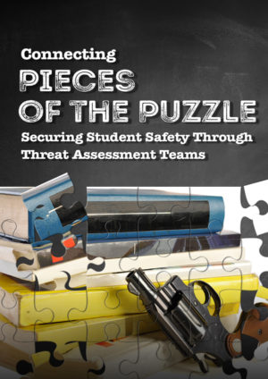 Webinar: Connecting Pieces of the Puzzle: Securing Student Safety Through Threat Assessment Teams