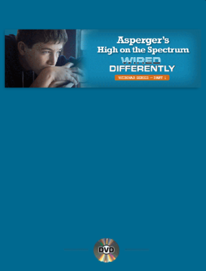 Webinar: Asperger's High on the Spectrum (Wired Differently Series Part 1)