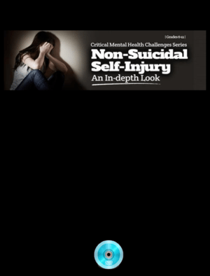 Webinar: Non-Suicidal Self-Injury: An In-Depth Look