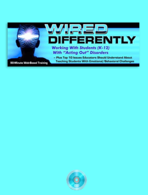 "Webinar: Wired Differently: Working with Students with ""Acting Out"" Disorders"