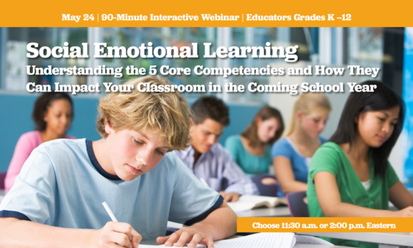 Webinar 5/24: Social Emotional Learning: Understanding the 5 Core Competencies