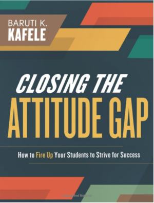 Closing the Attitude Gap by Baruti K. Kafele