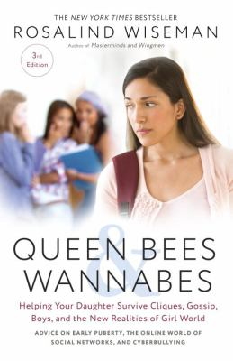 Queen Bees and Wannabes : Helping Your Daughter Survive Cliques, Gossip, Boyfriends, and the New Realities of Girl World