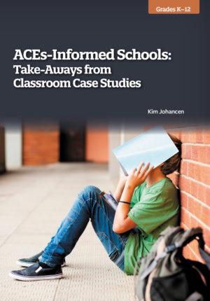 WebRemix™: ACEs-Informed Schools: Take-Aways from Classroom Case Studies