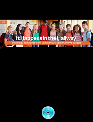 Webinar: It Happens in the Hallway: Fostering Supportive School Climate with Simple Weekly Strategies