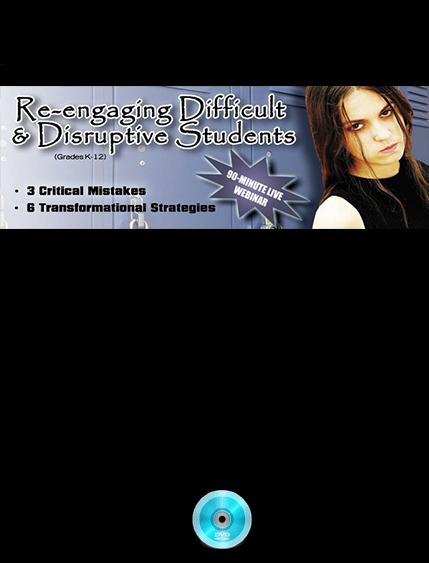 Webinar- Reengaging Difficult Disruptive Students