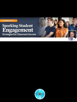 Webinar: Sparking Student Engagement: Strategies for Classroom Success